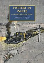 Mystery in White : A Christmas Crime Story - J. Jefferson Farjeon