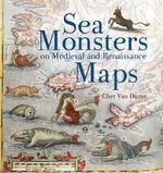 Sea Monsters on Medieval - Chet van Duzer