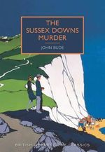 The Sussex Downs Murder : British Library Crime Classics - John Bude