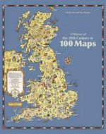 A History of the 20th Century in 100 Maps - Tom Harper