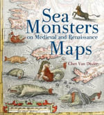 Sea Monsters on Medieval and Renaissance Maps - Chet van Duzer