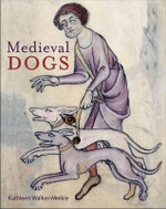 Medieval Dogs - Kathleen Walker-Meikle