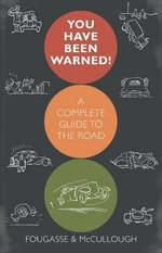 You Have Been Warned! : A Complete Guide to the Road - Donald McCullough
