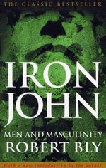 Iron John : A Book About Men - Robert Bly