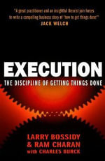 Execution : The Discipline of Getting Things Done - Larry Bossidy