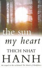 Sun My Heart : From Mindfulness to Insight Contemplation - Thich Nhat Hanh