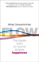 Flow : The Psychology of Happiness - Mihaly Csikszentmihalyi
