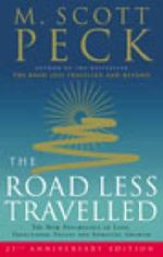 The Road Less Travelled : A New Psychology of Love, Traditional Values and Spiritual Growth - M.Scott Peck