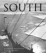 South: The Story of Shackleton's Last Expedition, 1914-17 : The Story of Shackleton's Last Expedition 1914 - 1917 - Sir Ernest Henry Shackleton