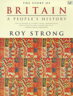 The Story of Britain : A People's History - Sir Roy Strong