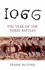 1066 : The Year of the Three Battles - Frank McLynn