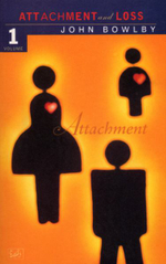 Attachment: Attachment v.1 : Volume One of the Attachment and Loss Trilogy - John Bowlby