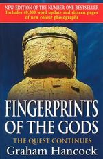 Fingerprints of the Gods : The Quest Continues - Graham Hancock