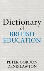 Dictionary of British Education - Peter Gordon