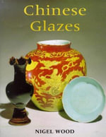Chinese Glazes - Nigel Wood