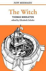 The Witch : New Mermaids - Thomas Middleton