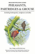 Pheasants, Partridges and Grouse : Including Buttonquails, Sandgrouse and Allies - Steve Madge