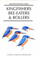 Kingfishers, Bee-eaters and Rollers : A Handbook - C. Hilary Fry
