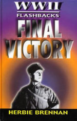 Final Victory : World War II Flashbacks - Herbie Brennan