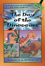 The Day of the Dinosaurs : Cartoon History - Jacqui Bailey