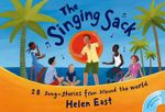 The Singing Sack : 28 Song-stories from Around the World - Helen East