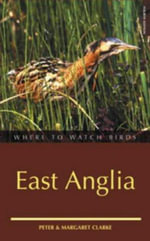 Where to Watch Birds in East Anglia - Peter R. Clarke