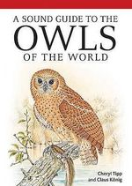 A Sound Guide to Owls : Ornithology - Claus Konig