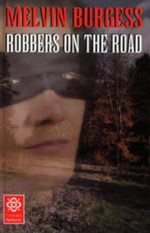 Highwayman : Robbers on the Road - Melvin Burgess