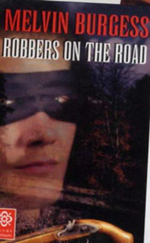 Robbers on the Road : Robbers on the Road - Melvin Burgess