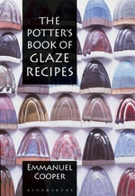 The Potter's Book of Glaze Recipes - Emmanuel Cooper