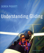 Understanding Gliding : The Principles of Soaring Flight - Derek Piggott