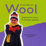 Wool : Exploring the Science of Everyday Materials : Wool - Jane Harris