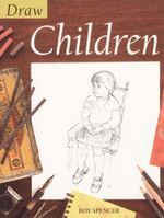 Draw Children : Draw Books - Roy Spencer
