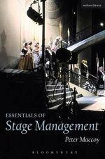 Essentials of Stage Management : Backstage - Peter Maccoy