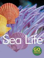 Sea Life : Go Facts - Katy Pike