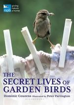 The Secret Lives of Garden Birds : RSPB - Dominic Couzens