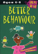 Better Behaviour: Ages 6-8 : Photocopiable Activities - Helen McGrath