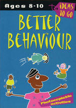 Better Behaviour: Ages 8-10 : Photocopiable Activities - Helen McGrath