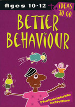 Better Behaviour: Ages 10-12 : Photocopiable Activities - Helen McGrath