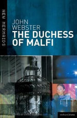 The Duchess of Malfi : New Mermaids - John Webster