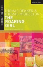The Roaring Girl : New Mermaids - Thomas Middleton
