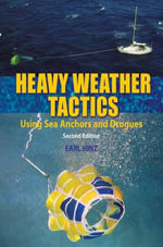 Heavy Weather Tactics : Using Sea Anchors and Drogues - Earl Hinz