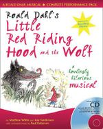 Roald Dahl's Little Red Riding Hood and the Wolf : A Howling Hilarious Musical - Roald Dahl