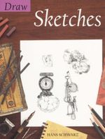 Draw Sketches : Draw Books - Hans Schwarz