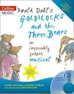 Roald Dahl's Goldilocks and the Three Bears : An Impeccably Judged Musical - Roald Dahl