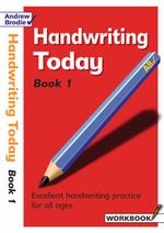 Handwriting Today : Bk. 1 - Andrew Brodie
