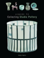 Guide to Collecting Studio Pottery - Alistair Hawtin