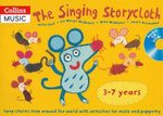 The Singing Storycloth : Song-stories from Around the World with Activities for Music and Poetry - Helen East