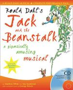 Roald Dahl's Jack and the Beanstalk : A Gigantically Amusing Musical - Roald Dahl