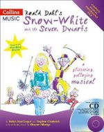 Roald Dahl's Snow-White and the Seven Dwarfs: Complete Performance Pack with Audio CD and CD-ROM : A Glittering Galloping Musical - Roald Dahl